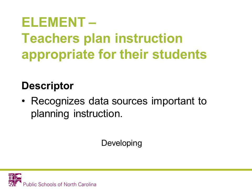 ELEMENT – Teachers plan instruction appropriate for their students
