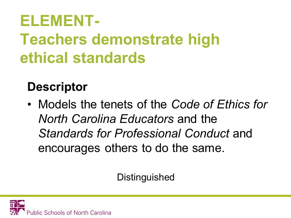 ELEMENT- Teachers demonstrate high ethical standards
