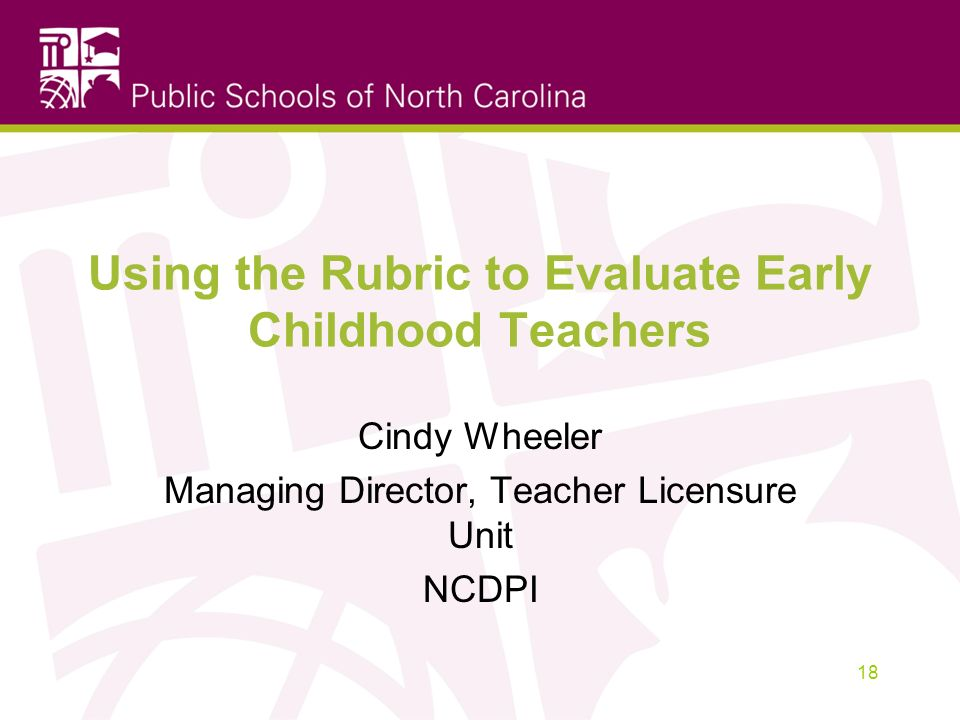 Using the Rubric to Evaluate Early Childhood Teachers