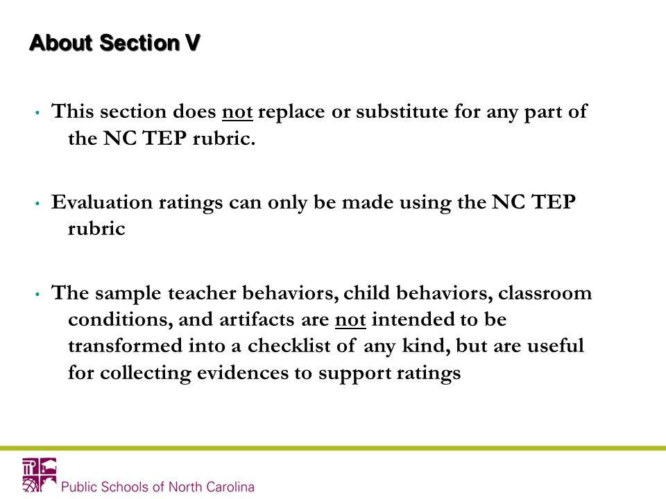 About Section V This section does not replace or substitute for any part of the NC TEP rubric.
