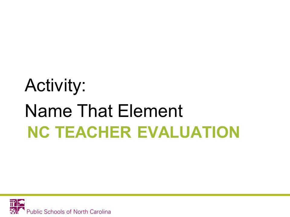 Activity: Name That Element NC TEACHER EVALUATION