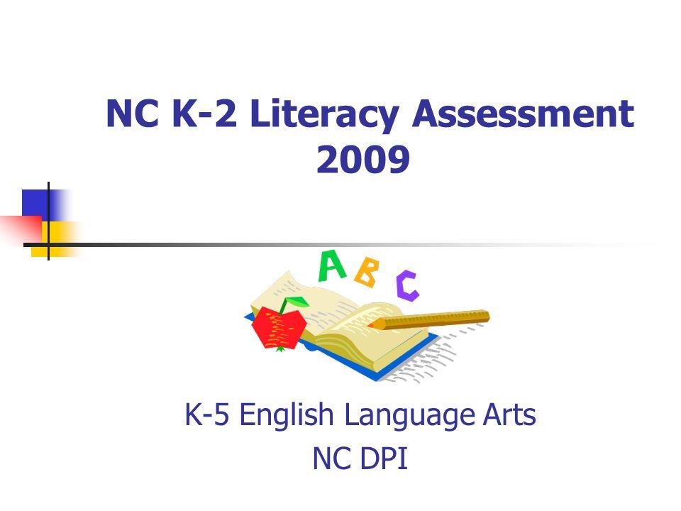 NC K-2 Literacy Assessment 2009