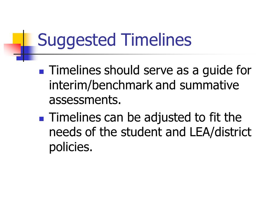 Suggested Timelines Timelines should serve as a guide for interim/benchmark and summative assessments.