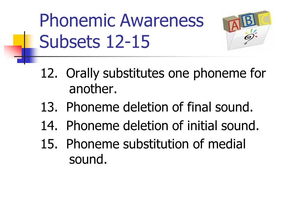 Phonemic Awareness Subsets 12-15