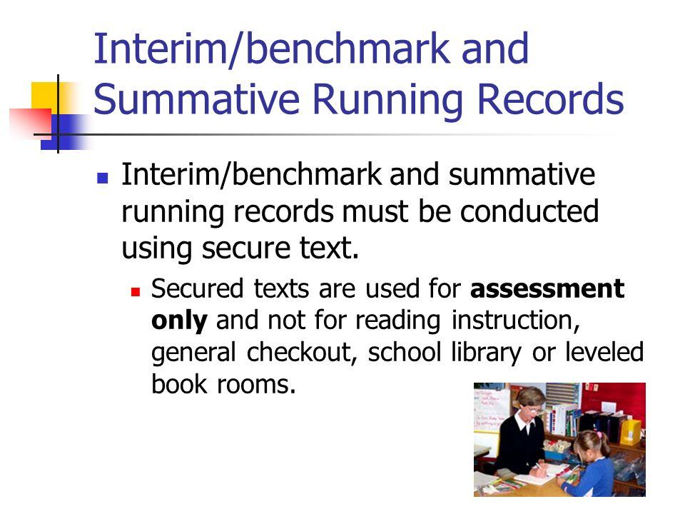 Interim/benchmark and Summative Running Records