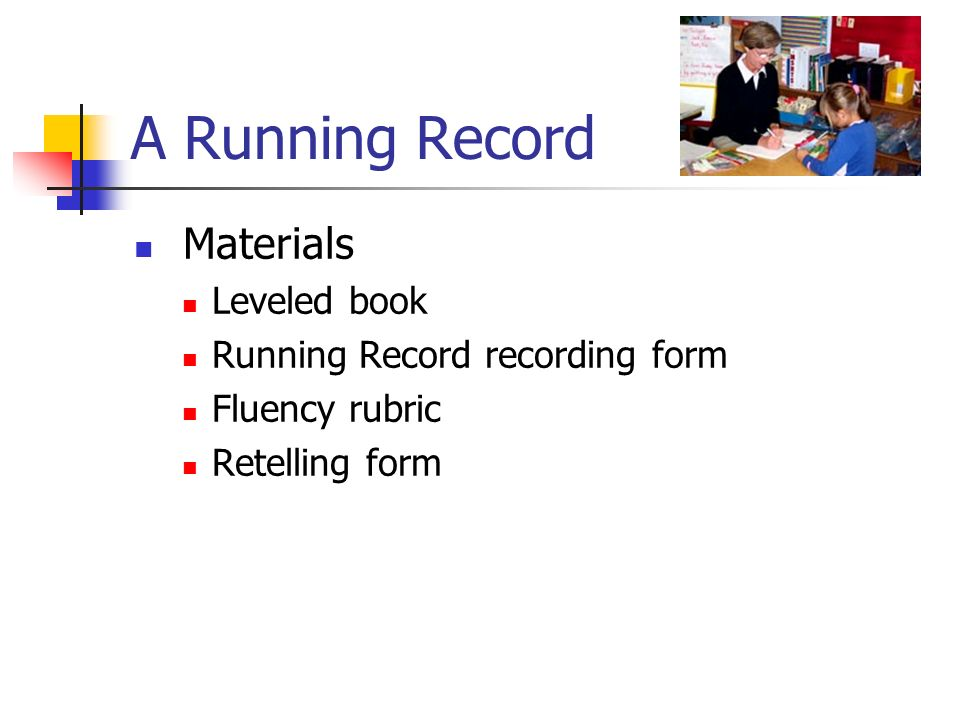 A Running Record Materials Leveled book Running Record recording form