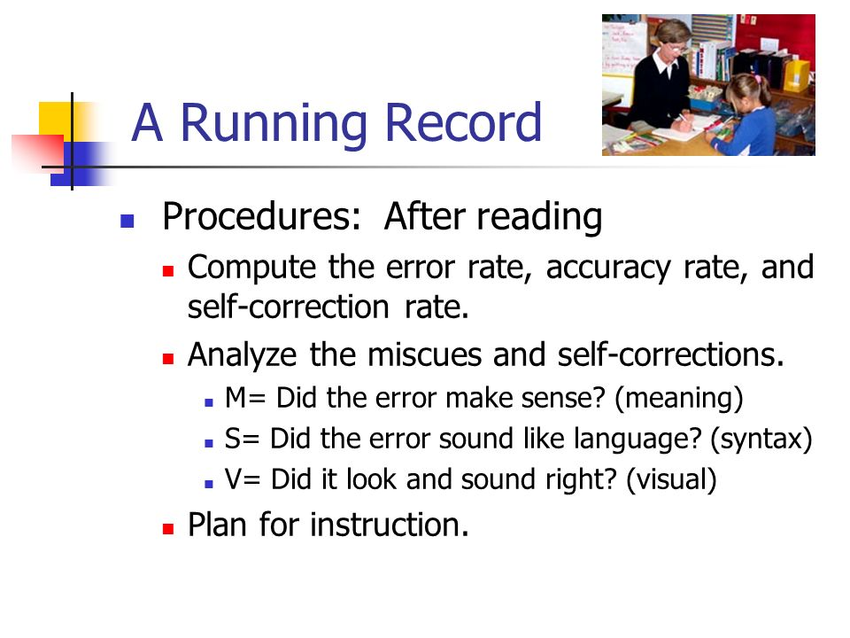 A Running Record Procedures: After reading