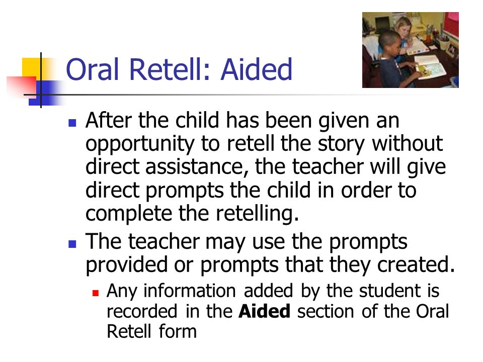 Oral Retell: Aided