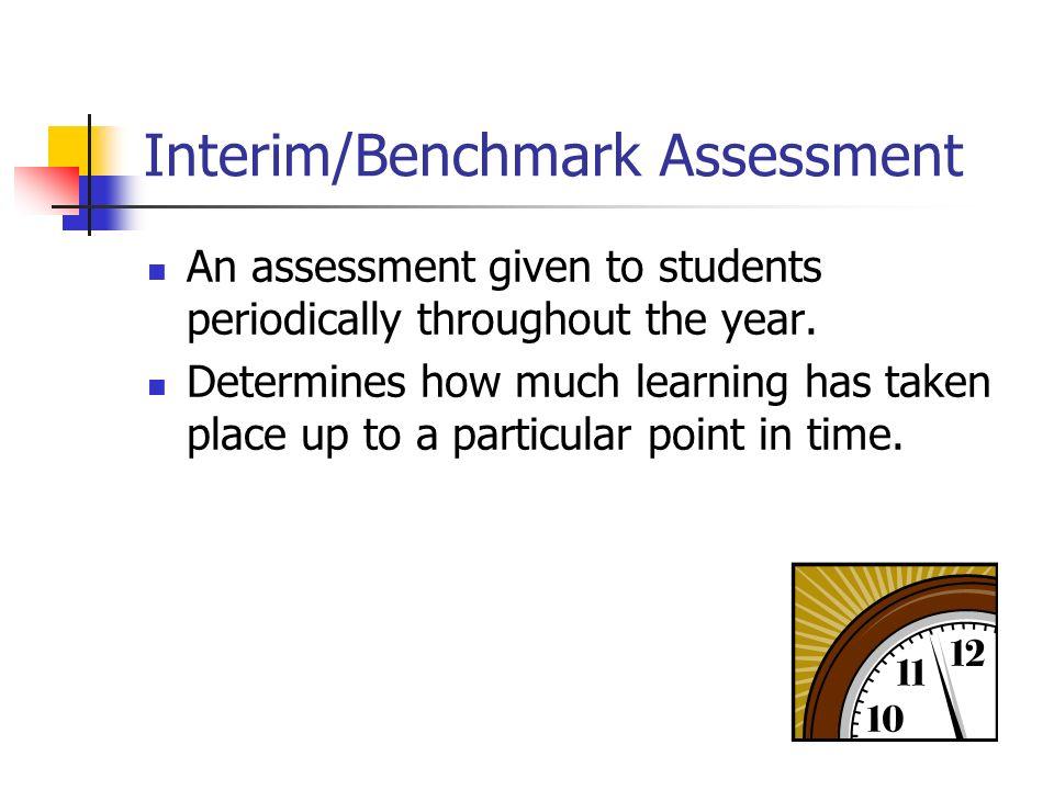 Interim/Benchmark Assessment