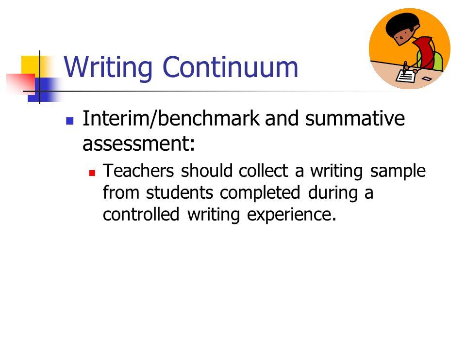 Writing Continuum Interim/benchmark and summative assessment: