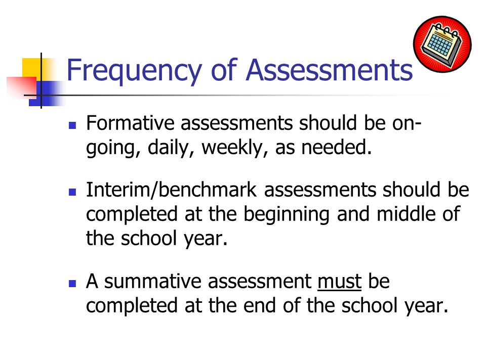 Frequency of Assessments