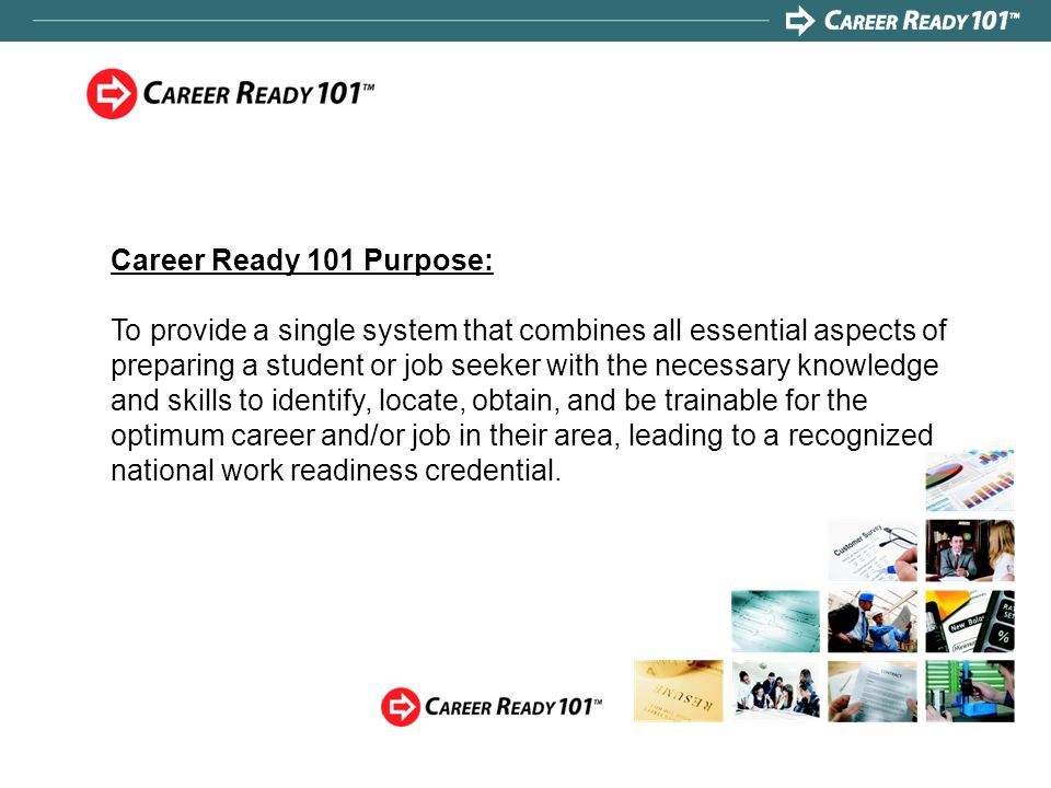 Career Ready 101 Purpose: