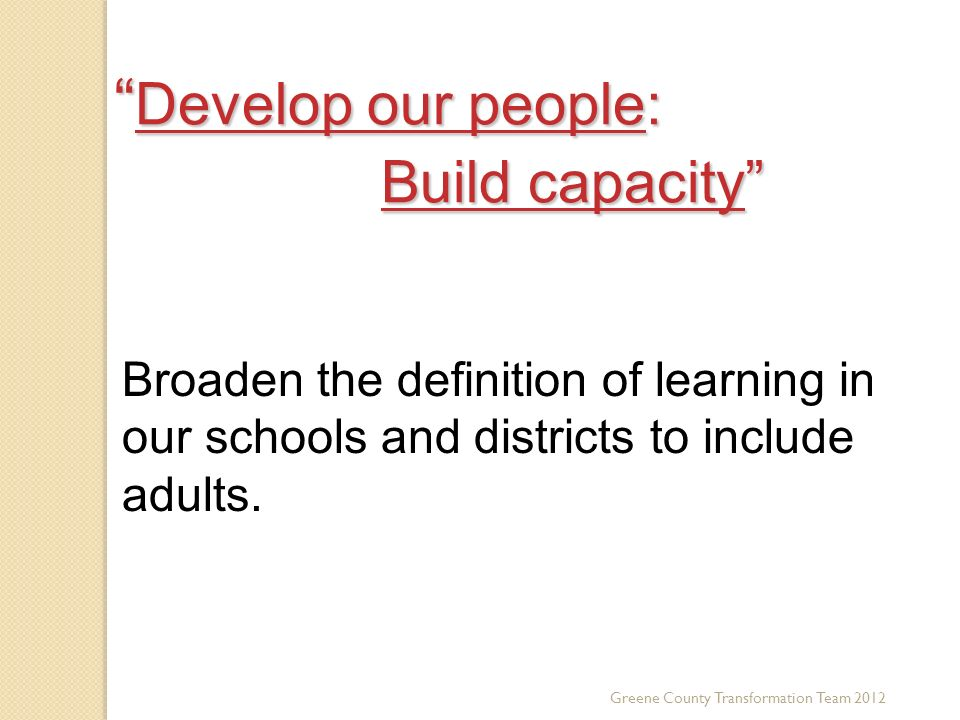 Develop our people: Build capacity