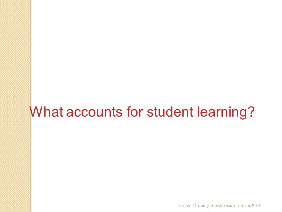 What accounts for student learning