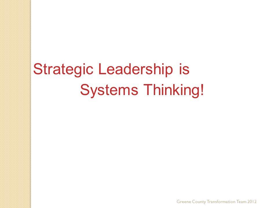 Third Key Trend Systems Thinking! Strategic Leadership is