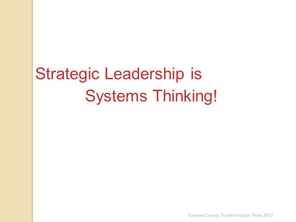 Third Key Trend Systems Thinking! Strategic Leadership is