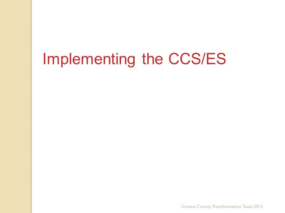 Third Key Trend Implementing the CCS/ES