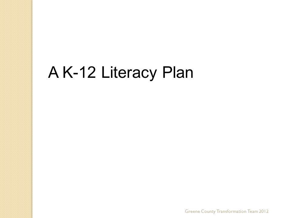 Third Key Trend A K-12 Literacy Plan