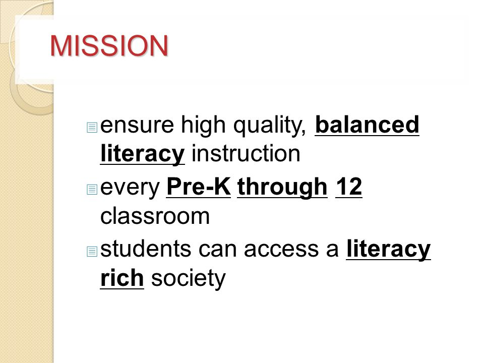 MISSION ensure high quality, balanced literacy instruction