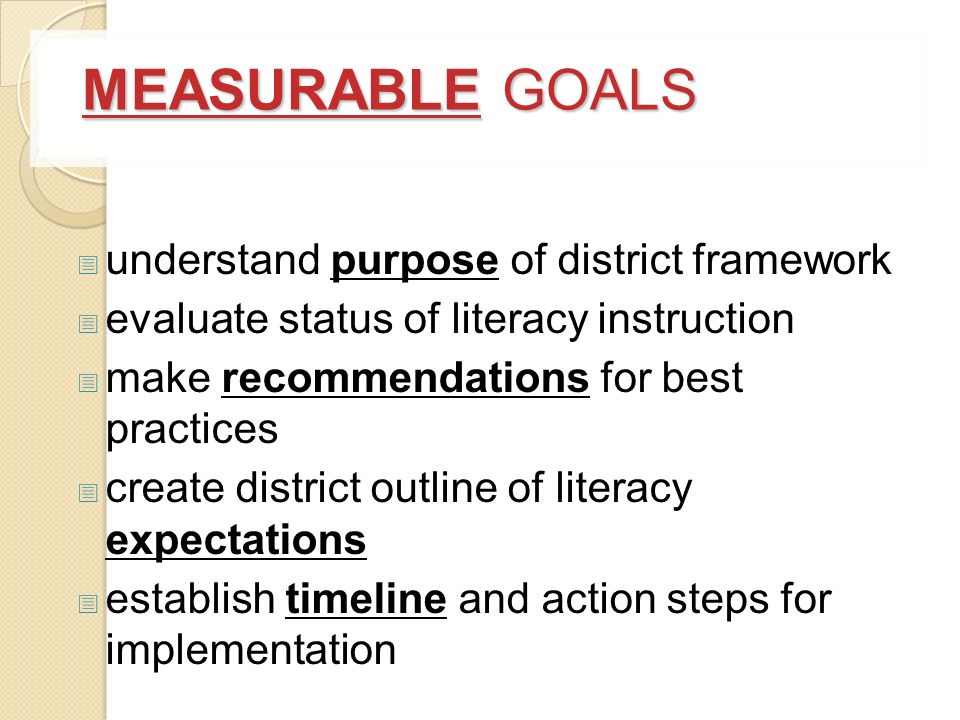 MEASURABLE GOALS understand purpose of district framework