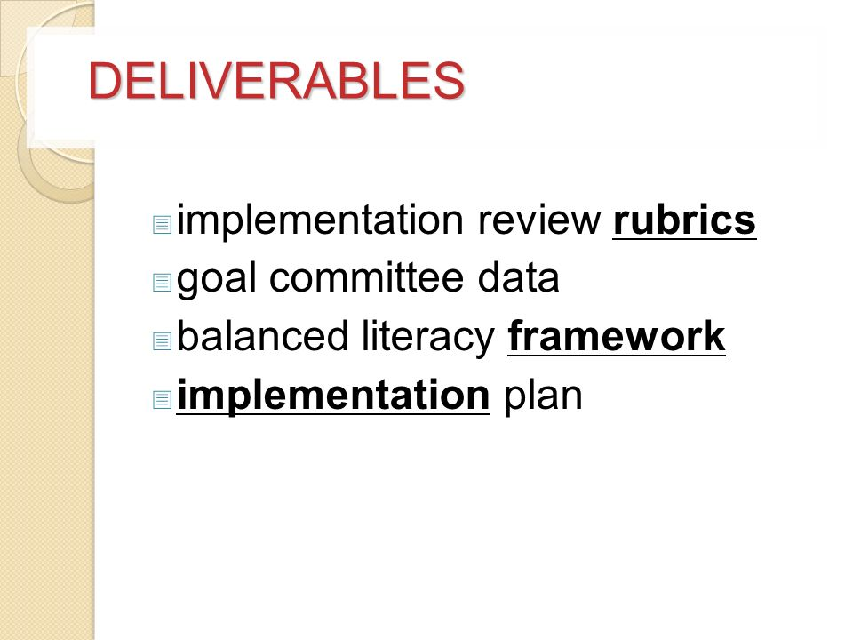 DELIVERABLES implementation review rubrics goal committee data