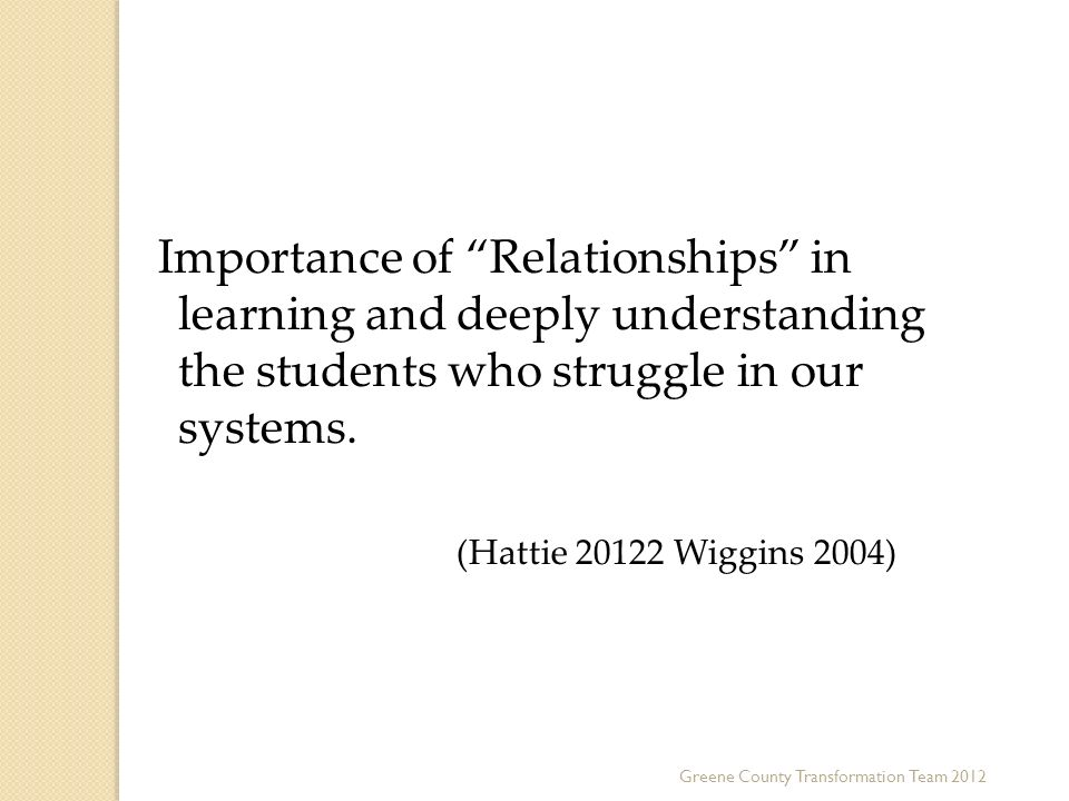 Third Key Trend Importance of Relationships in learning and deeply understanding the students who struggle in our systems.