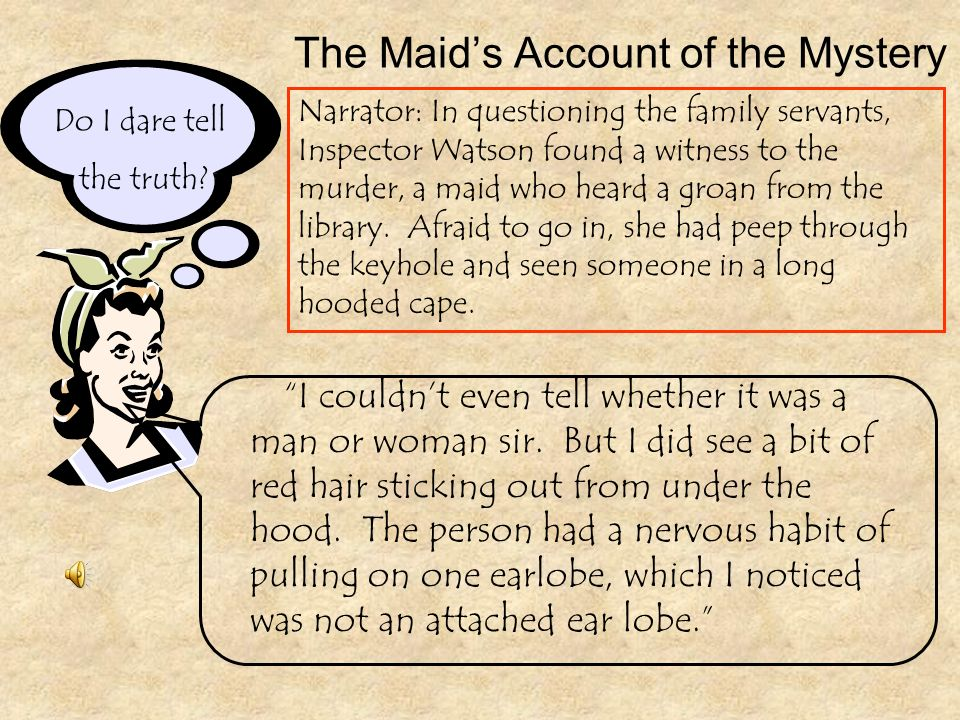 The Maid's Account of the Mystery