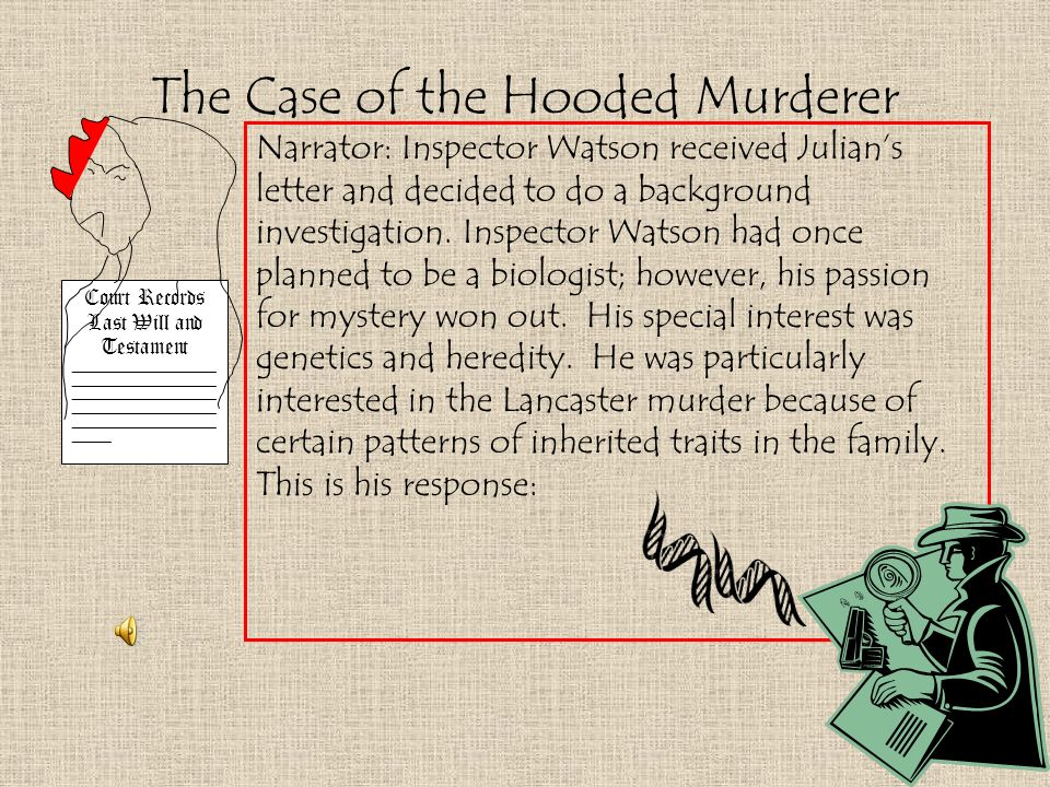 The Case of the Hooded Murderer