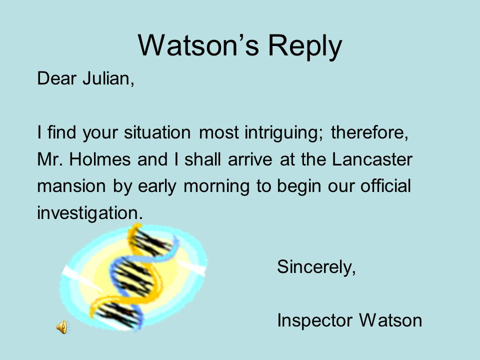 Watson's Reply Dear Julian,