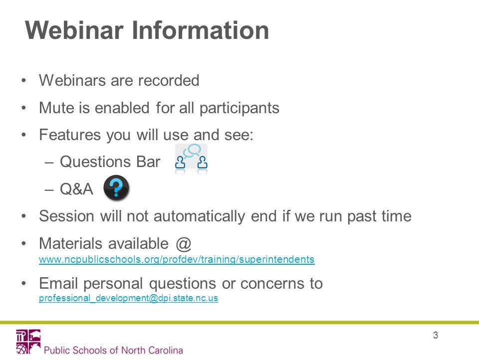 Webinar Information Webinars are recorded