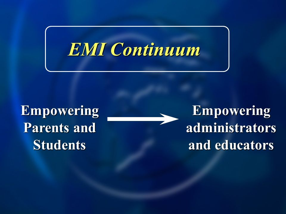 EMI Continuum Empowering Parents and Students