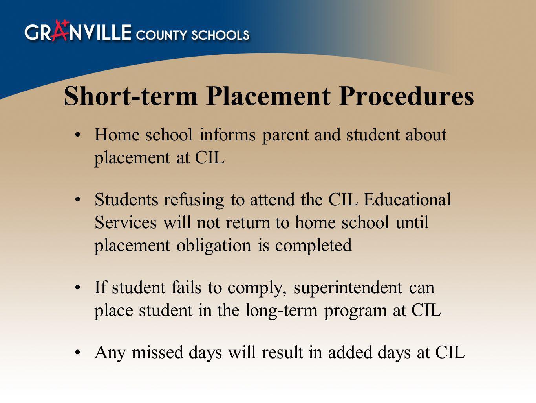 Short-term Placement Procedures