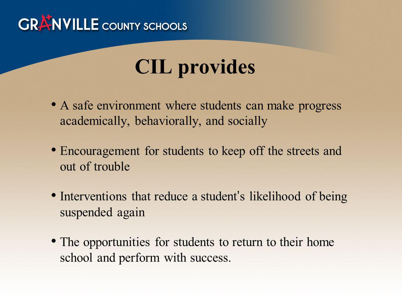 CIL provides A safe environment where students can make progress academically, behaviorally, and socially.