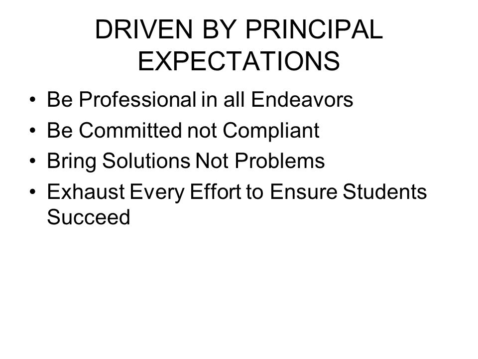 DRIVEN BY PRINCIPAL EXPECTATIONS