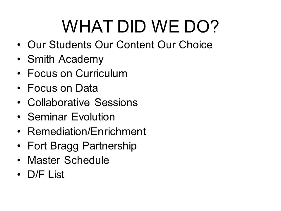 WHAT DID WE DO Our Students Our Content Our Choice Smith Academy