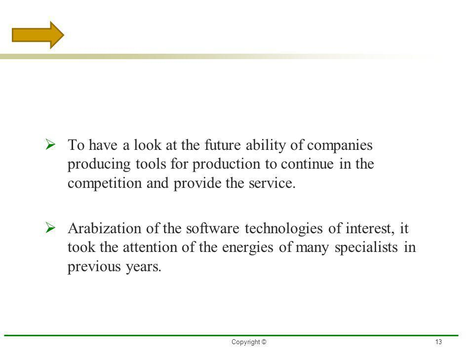 3/27/2017 To have a look at the future ability of companies producing tools for production to continue in the competition and provide the service.