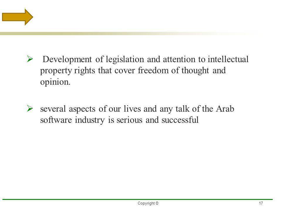 3/27/2017 Development of legislation and attention to intellectual property rights that cover freedom of thought and opinion.