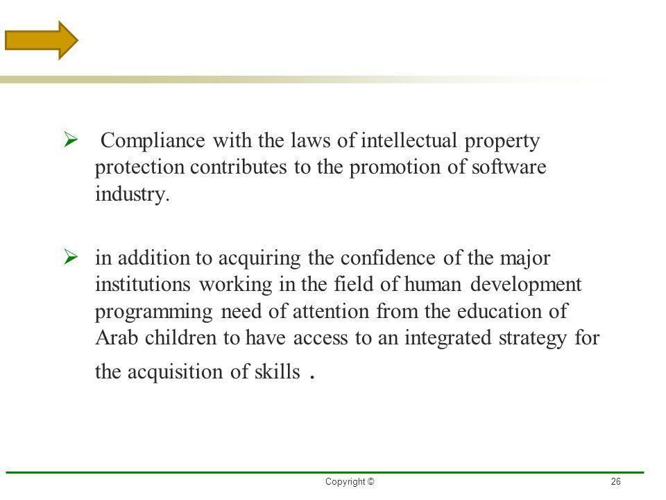 3/27/2017 Compliance with the laws of intellectual property protection contributes to the promotion of software industry.