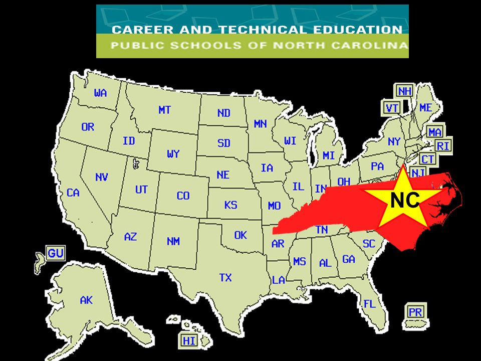 NC About 700,000 students enrolling in CTE annually across the state. Offering about 135 courses.