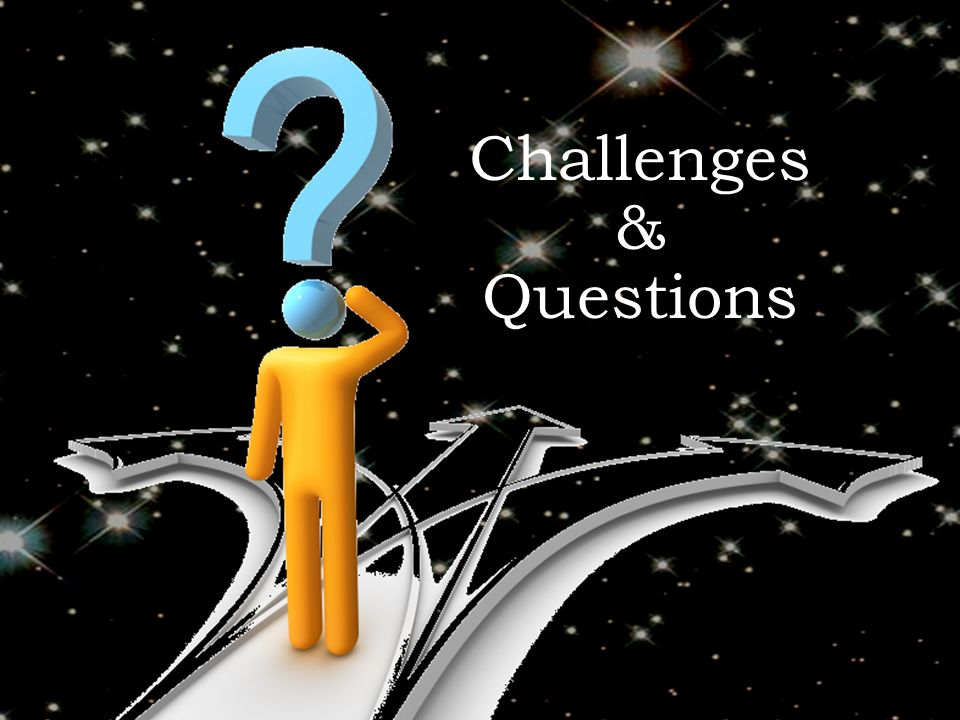 Challenges & Questions