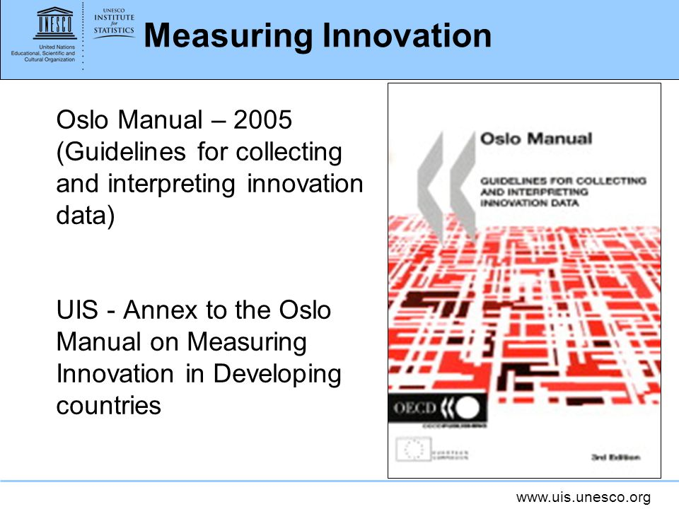 Measuring Innovation Oslo Manual – 2005 (Guidelines for collecting and interpreting innovation data)