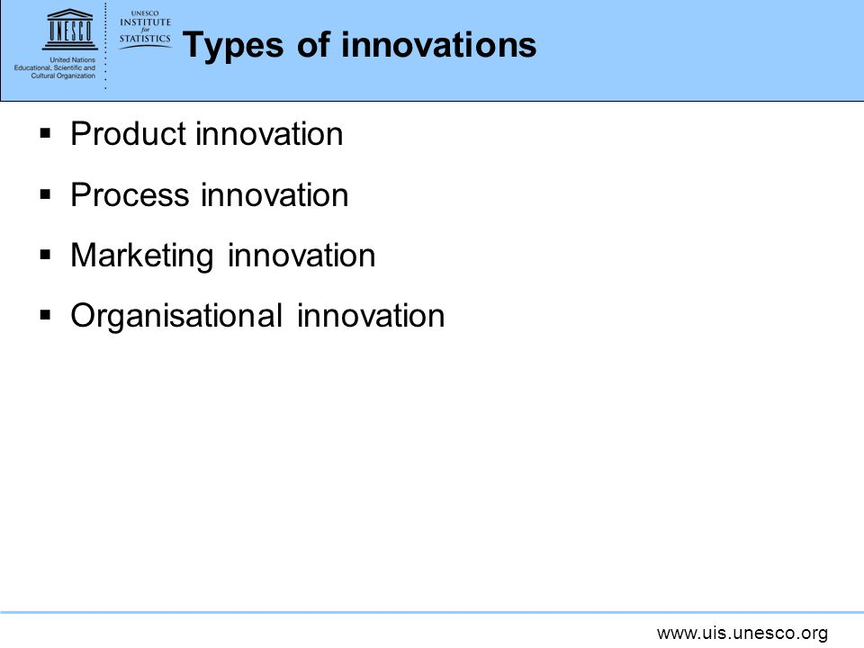 Types of innovations Product innovation Process innovation