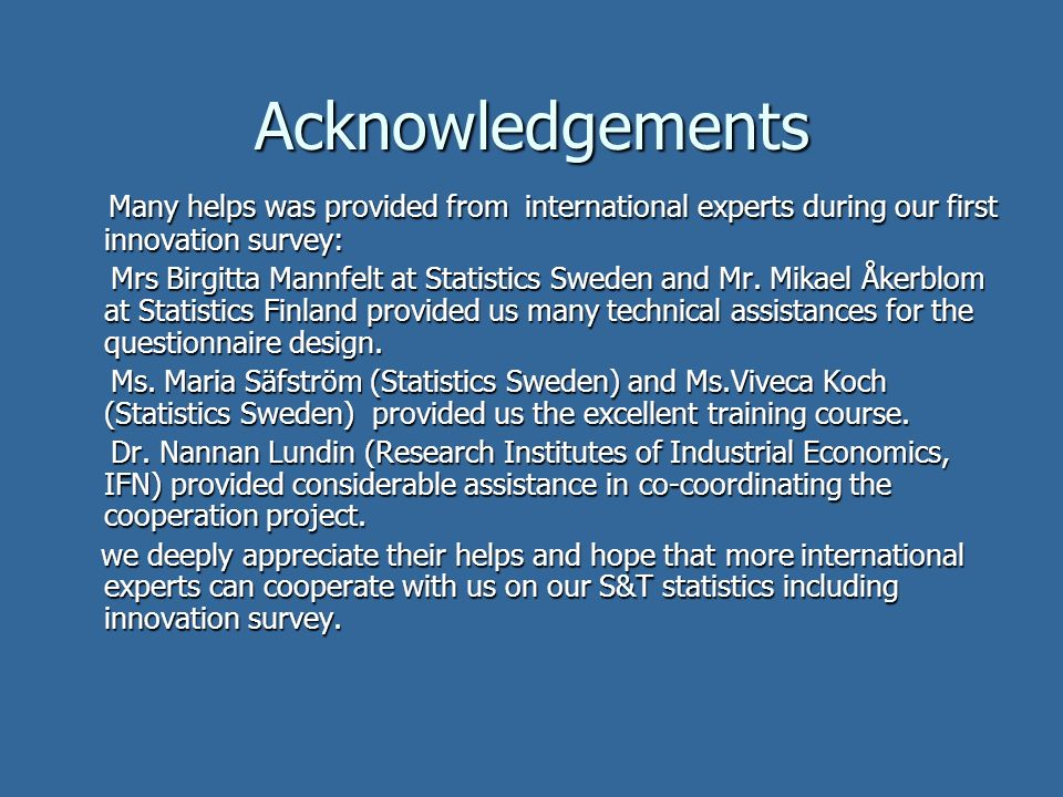 AcknowledgementsMany helps was provided from international experts during our first innovation survey: