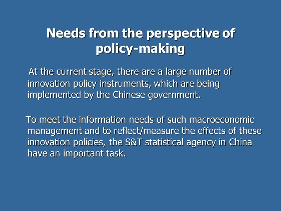 Needs from the perspective of policy-making