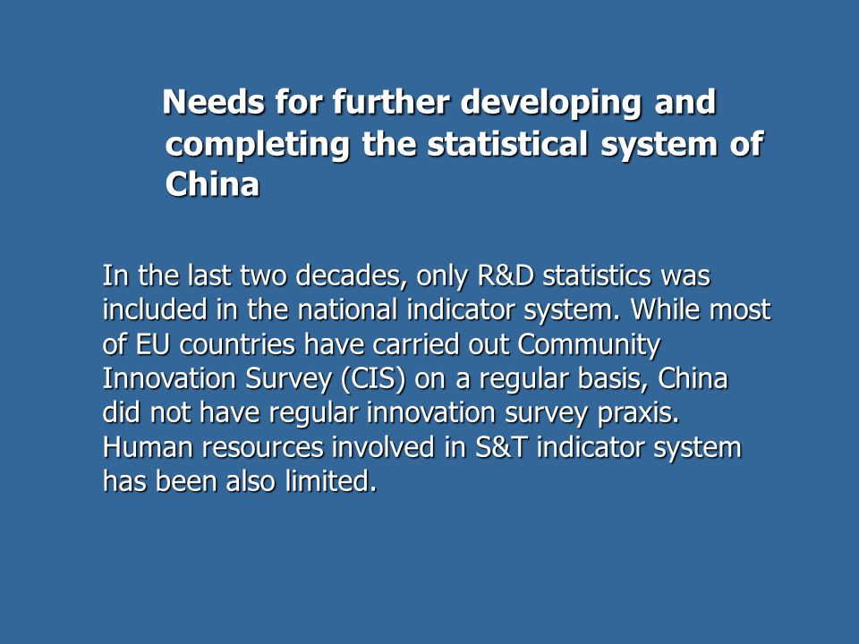 Needs for further developing and completing the statistical system of China