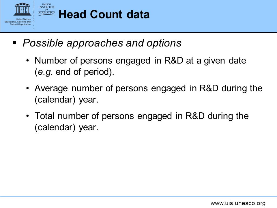 Head Count data Possible approaches and options