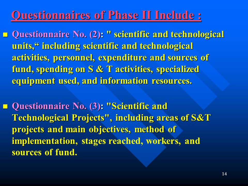 Questionnaires of Phase II Include :