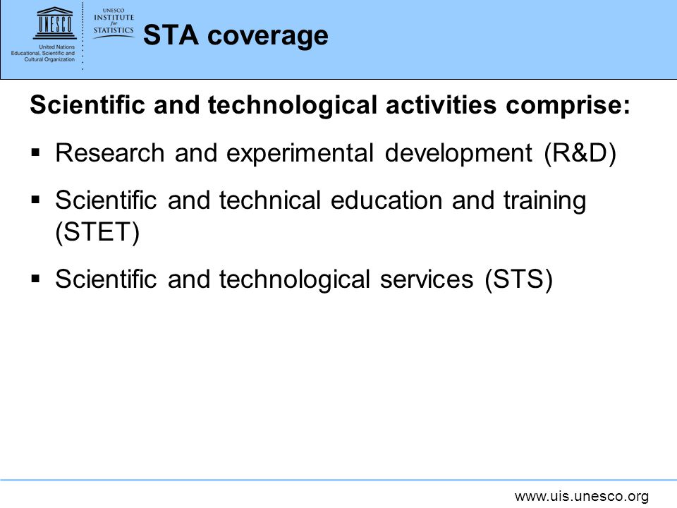 STA coverage Scientific and technological activities comprise: