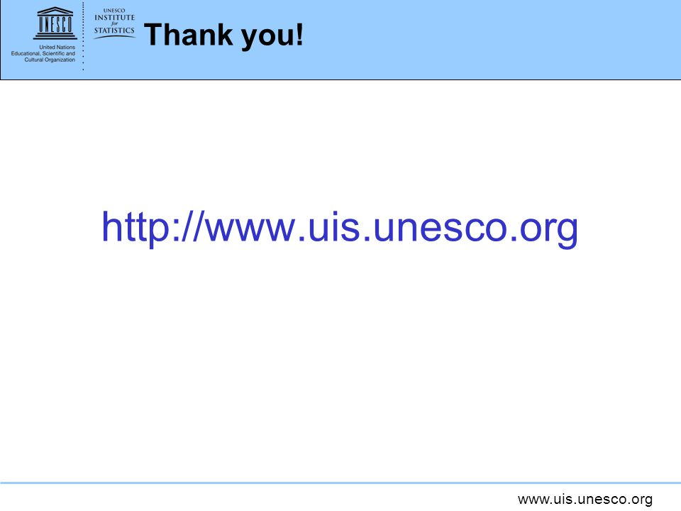 Thank you! http://www.uis.unesco.org