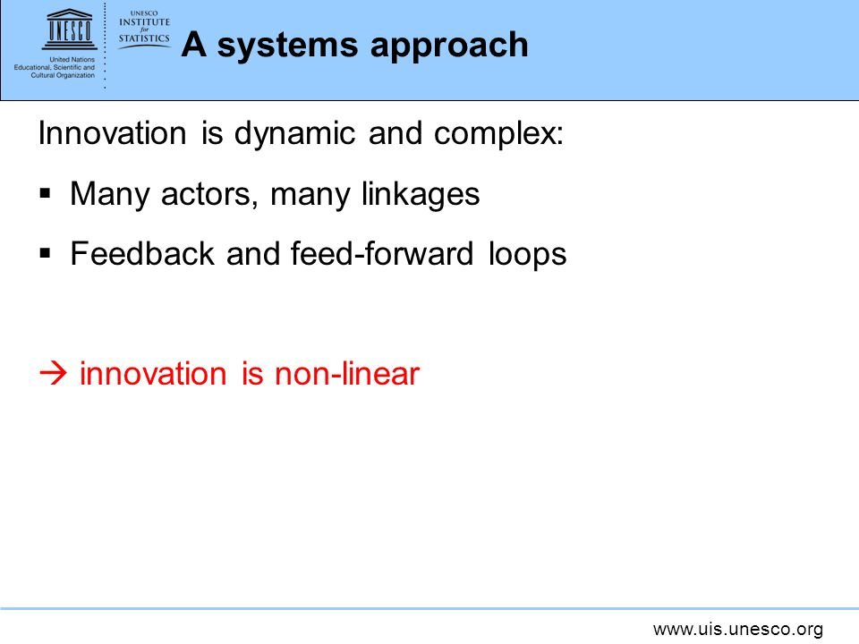 A systems approach Innovation is dynamic and complex: